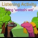 Listening Task - watashi wa kawaii desu